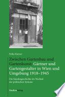 Zwischen Gartenbau und Gartenkunst: Gärtner und Gartengestalter in Wien und Umgebung 1918–1945