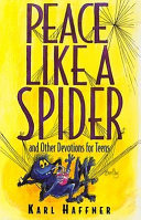 Peace Like a Spider and Other Devotions for Teens