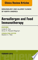 Aeroallergen and Food Immunotherapy  An Issue of Immunology and Allergy Clinics of North America
