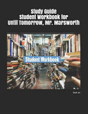 Study Guide Student Workbook for Until Tomorrow, Mr. Marsworth