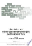 Simulation and Model Based Methodologies  An Integrative View