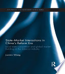 State Market Interactions In China S Reform Era