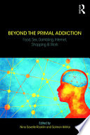 Beyond the Primal Addiction