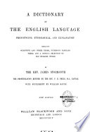 A Dictionary of the English Language Pronouncing  Etymological  and Explanatory