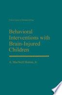 Behavioral Interventions With Brain Injured Children Book PDF