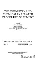 The Chemistry and Chemically related Properties of Cement