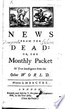 News from the Dead: Or, the Monthly Packet of True Intelligence from the Other World