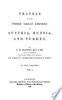 Travels in the three great Empires of Austria  Russia and Turkey   In two volumes  with plates and maps  Book PDF
