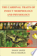 The Cardinal Traits of Insect Morphology and Physiology