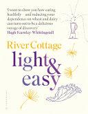 River Cottage Light & Easy