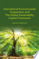 International Environmental Cooperation and The Global Sustainability Capital Framework Book