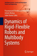 Dynamics of Rigid Flexible Robots and Multibody Systems