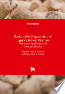 Sustainable Degradation of Lignocellulosic Biomass