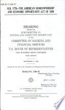 H.R. 1776--the American Homeownership and Economic Opportunity Act of 1999