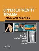 Upper Extremity Trauma   Adult and Pediatric