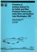 Predation of Sockeye Salmon Fry by Cottids and Other Predatory Fishes in the Cedar River and Southern Lake Washington, 1997