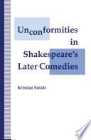 Unconformities in Shakespeare's Later Comedies