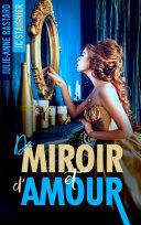Pdf De Miroir et d'Amour - tome 1 Telecharger