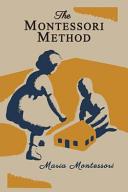 The Montessori Method  Illustrated Edition