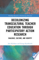 Decolonizing Transcultural Teacher Education through Participatory Action Research