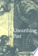 Unearthing the Past  : Archaeology and Aesthetics in the Making of Renaissance Culture