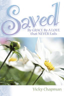 Saved by Grace by a Love That Never Fails