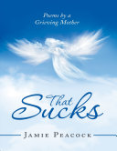 Pdf That Sucks: Poems By a Grieving Mother Telecharger