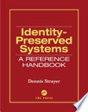 Identity Preserved Systems
