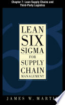 Lean Six Sigma for Supply Chain Management, Chapter 7 - Lean Supply Chains and Third-Party Logistics