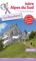 Guide du Routard Isère, Alpes du Sud 2017/18