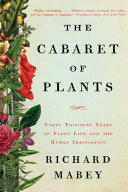 Pdf The Cabaret of Plants: Forty Thousand Years of Plant Life and the Human Imagination Telecharger