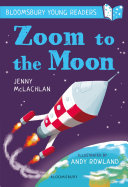 Pdf Zoom to the Moon: A Bloomsbury Young Reader Telecharger