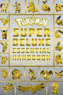 Pokemon Super Deluxe Essential Handbook Ultimate Collector s Edition Book