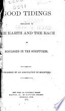 Good Tidings Pertaining to the Earth and the Race as Disclosed in the Scriptures