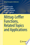 Mittag Leffler Functions  Related Topics and Applications
