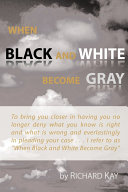 When Black and White Become Gray