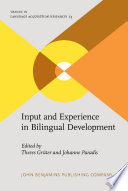 Input And Experience In Bilingual Development