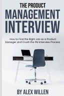 The Product Management Interview