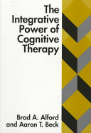 The Integrative Power of Cognitive Therapy