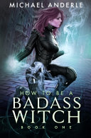 How to be a Badass Witch