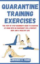 Quarantine Training Exercises