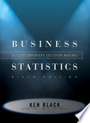 """""""Business Statistics: Contemporary Decision Making"""" by Ken Black"""