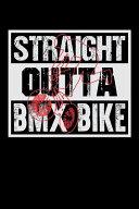 Straight Outta BMX Bike