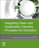 Integrating Green And Sustainable Chemistry Principles Into Education Book PDF