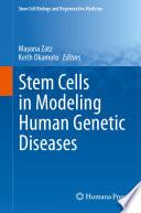 Stem Cells In Modeling Human Genetic Diseases Book PDF