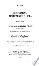 Churchman's Remembrancer: Being a Collection of Scarce and Valuable Tracts in Defence of the Doctrine and Discipline of the Church of England