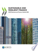 OECD Business and Finance Outlook 2020 Sustainable and Resilient Finance
