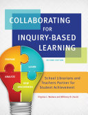 Collaborating for Inquiry-Based Learning: School Librarians and Teachers Partner For Student Achievement, 2nd Edition Pdf/ePub eBook