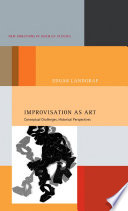 Improvisation as Art, Conceptual Challenges, Historical Perspectives by Edgar Landgraf PDF