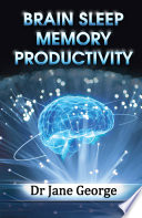 Brain Sleep Memory Productivity Book
